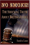 No Smoke - The Shocking Truth About British Justice